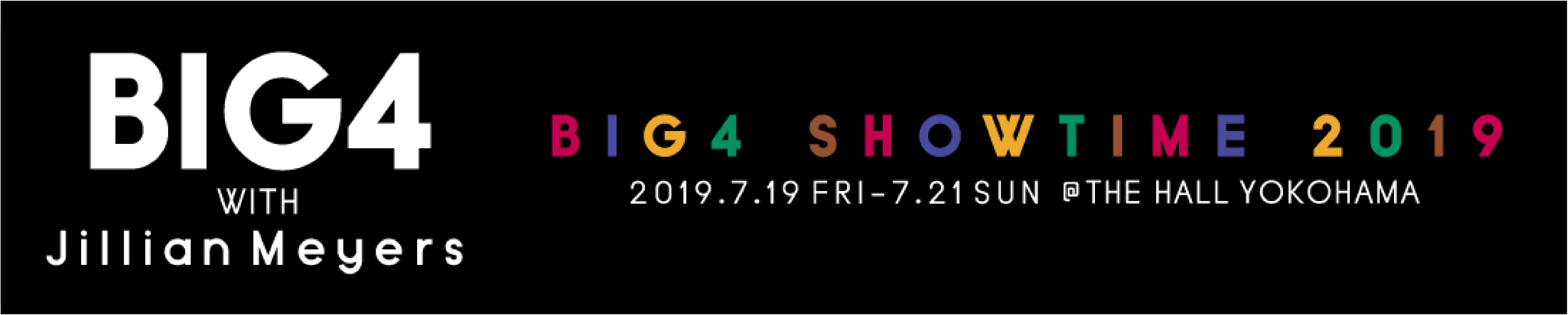 "BIG4 SHOWTIME 2019 ""BIG4 with Jillian Meyers"" イベントギャラリー"