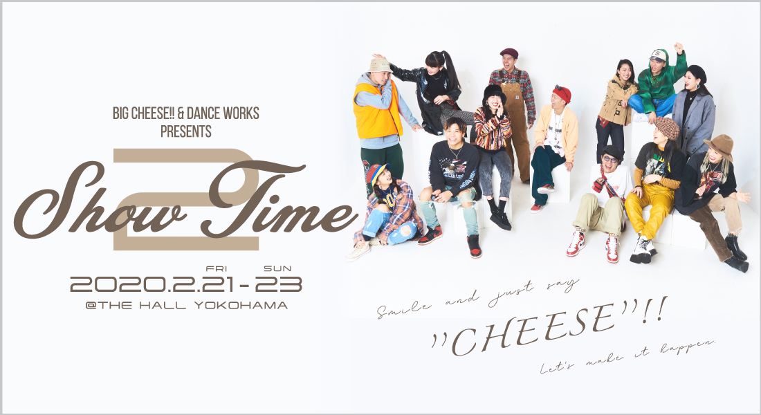 SHOW TIME vol.2 presented by BIG CHEESE!!